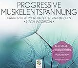 Progressive Muskelentspannung nach Jacobson * Einfach zu erlernen und sofort anzuwenden