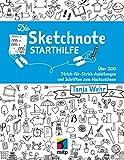 Die Sketchnote Starthilfe: Über 200 Strich-für-Strich-Anleitungen und Schriften zum Nachzeichnen...