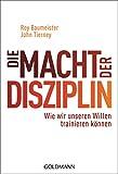 Die Macht der Disziplin: Wie wir unseren Willen trainieren können