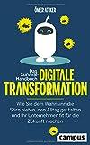 Das Survival-Handbuch digitale Transformation: Wie Sie dem Wahnsinn die Stirn bieten, den Alltag...