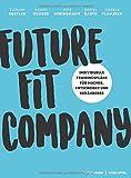 Future Fit Company: Individuelle Trainingspläne für Macher, Entscheider und Veränderer