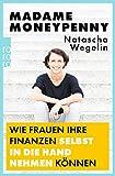 Madame Moneypenny: Wie Frauen ihre Finanzen selbst in die Hand nehmen können