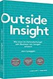 Outside Insight: Wie man im Datendschungel sein Business von morgen entdeckt: Wie man im...